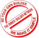 Be Your Own Builder. The Owner Builder Network, We Make It Simple