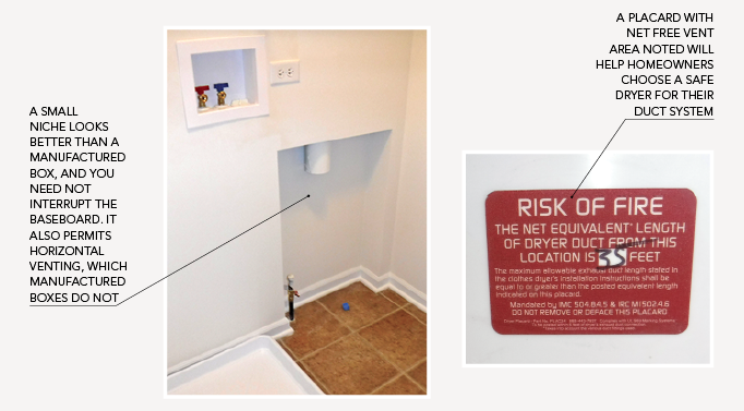 A placard with net free vent area noted will help homeowners choose a safe dryer for their duct system.
