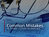 'Common Mistakes In Home Floor Planning' Text on Background Image of Floor Plan